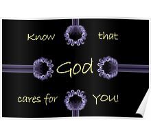Know That God Cares For You - Sympathy Card Poster