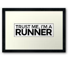 Trust me, I'm a Runner Framed Print
