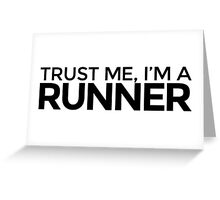 Trust me, I'm a Runner Greeting Card