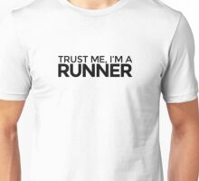 Trust me, I'm a Runner Unisex T-Shirt