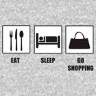 Eat Sleep Go Shopping by tappers24