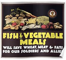 Fish & vegetable meals will save wheat meat & fats for our soldiers and allies Poster