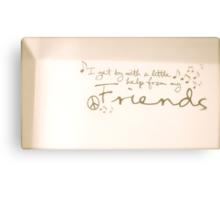 A Little Help From Friends Canvas Print