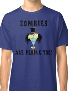 """Halloween """"Zombies Are People Too!"""" T-Shirt Classic T-Shirt"""