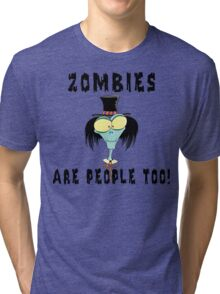 """Halloween """"Zombies Are People Too!"""" T-Shirt Tri-blend T-Shirt"""