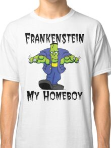 "Halloween ""Frankenstein Is My Homeboy"" T-Shirt Classic T-Shirt"