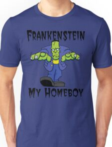 """Halloween """"Frankenstein Is My Homeboy"""" T-Shirt Unisex T-Shirt"""