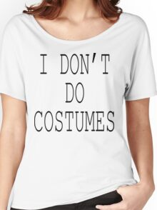 """Halloween """"I Don't Do Costumes"""" T-Shirt Women's Relaxed Fit T-Shirt"""