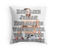 Run like Julian Edelman is waiting for you at the finish line! Throw Pillow