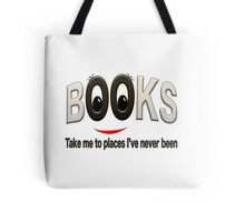 Books take me to places I've never been Tote Bag