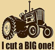 I Cut A Big One - Tractor by Maehemm