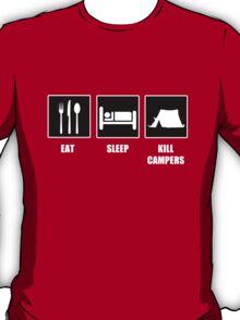 Eat Sleep Kill Campers T-Shirt