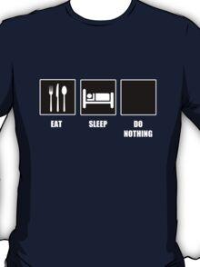 Eat Sleep Do Nothing T-Shirt