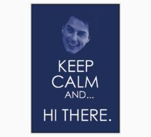 keep calm and hi there by morganbryant
