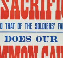 Will your subscription mean to your family a sacrifice equal to that of the soldiers families Does our common cause not demand as much Subscribe now to the Canadian Patriotic Fund Sticker
