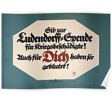 Gib zur Ludendorff Spende für Kriegsbeschädigte! Für dich haben sie geblutet! 965 Poster