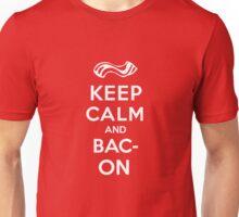 Keep Calm and... BACON! Unisex T-Shirt