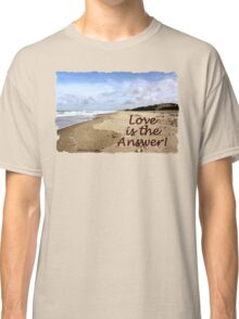 Someone to Love Is the Answer Classic T-Shirt
