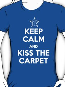 Keep Calm and Kiss the Carpet T-Shirt