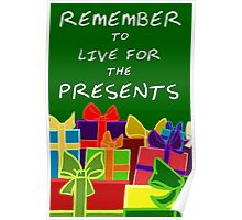 Live for the Presents Poster