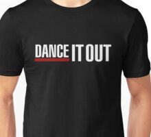 Dance It Out - White 2.0 Unisex T-Shirt