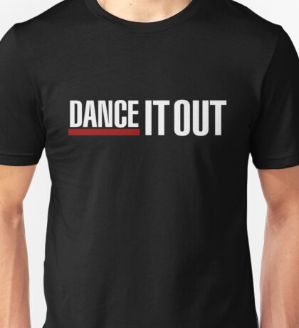 Dance It Out - White 2.0 Unisex T-Shirt