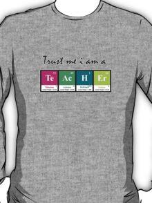 Trust me i am a Teacher T-Shirt