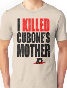 I *KILLED* CUBONE'S MOTHER Unisex T-Shirt