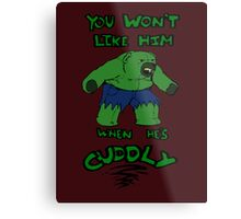 The Cuddleable Hulk Metal Print