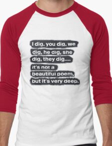 I Dig, You Dig Men's Baseball ¾ T-Shirt