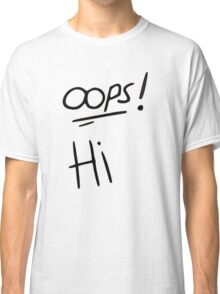 H&L // LARRY STYLINSON - OOPS AND HI  Classic T-Shirt