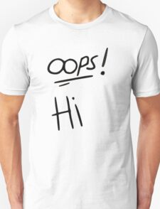 H&L // LARRY STYLINSON - OOPS AND HI  Unisex T-Shirt