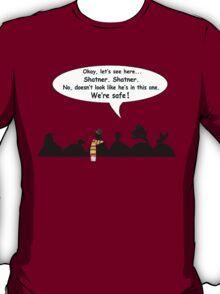 We're safe! T-Shirt