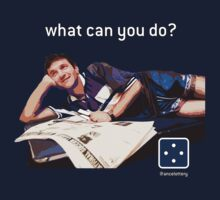 What can you do? by Ancelottery
