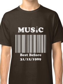 Music was better in the 80's!! Classic T-Shirt