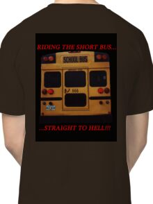 Riding the Short Bus... Classic T-Shirt
