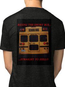 Riding the Short Bus... Tri-blend T-Shirt