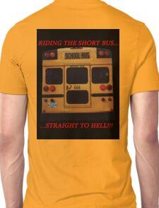 Riding the Short Bus... Unisex T-Shirt