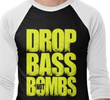 Drop Bass Not Bombs [Stencil Series] (Special Edition) Men's Baseball ¾ T-Shirt