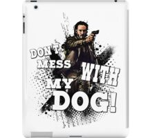 Don't mess with my dog! iPad Case/Skin