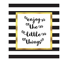 The Little Things Quote Photographic Print