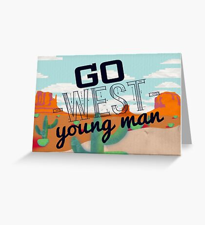 Go West, Young Man Greeting Card