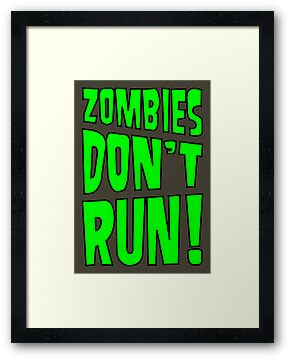 Zombies Don't Run! by strictlychem