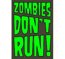 Zombies Don't Run! Photographic Print