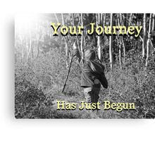 """""""Your Journey Has Just Begun"""" by Carter L. Shepard Canvas Print"""