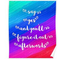 Say Yes Quote Poster