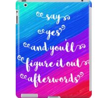 Say Yes Quote iPad Case/Skin