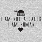 I am not a Dalek. by thisislumos