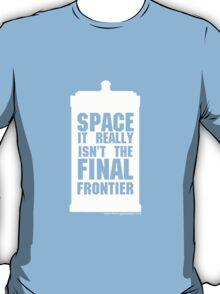 Not the Final Frontier T-Shirt