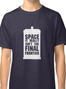 Not the Final Frontier Classic T-Shirt